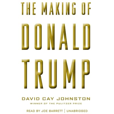 The Making of Donald Trump by David Cay Johnston audiobook