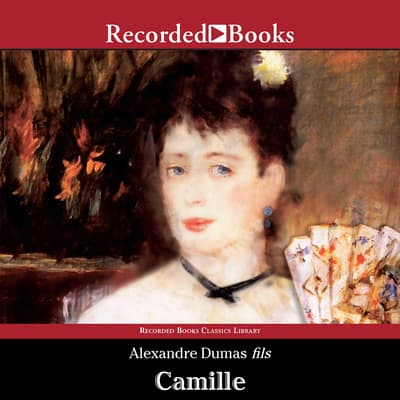 Camille by Alexandre Dumas audiobook