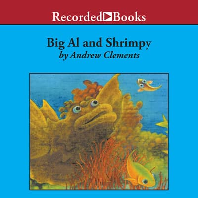 Big Al and Shrimpy by Andrew Clements audiobook