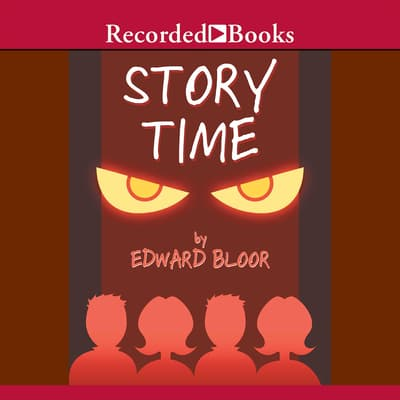 Story Time by Edward Bloor audiobook