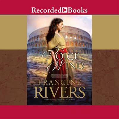 A Voice in the Wind by Francine Rivers audiobook