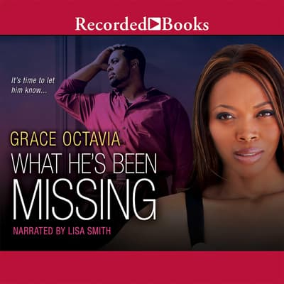 What He's Been Missing by Grace Octavia audiobook