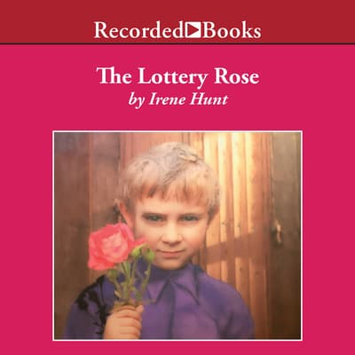The Lottery Rose by Irene Hunt audiobook