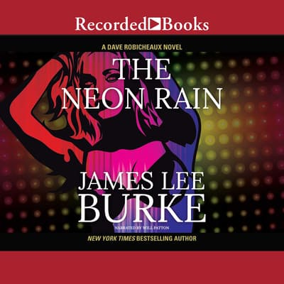 The Neon Rain by James Lee Burke audiobook