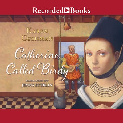Catherine, Called Birdy by Karen Cushman audiobook