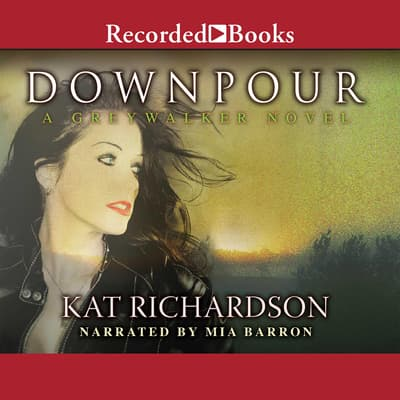 Downpour by Kat Richardson audiobook