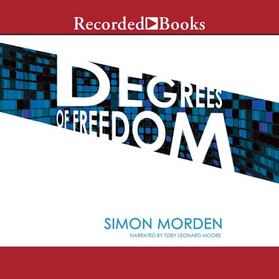 Degrees of Freedom by Simon Morden audiobook