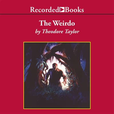 The Weirdo by Theodore Taylor audiobook
