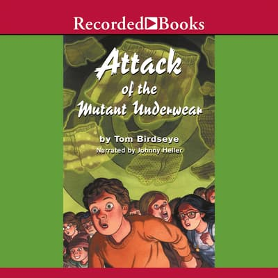 Attack of the Mutant Underwear by Tom Birdseye audiobook