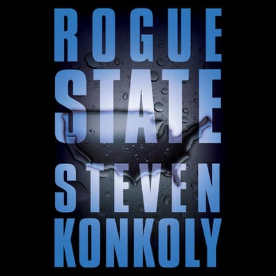 Rogue State by Steven Konkoly audiobook