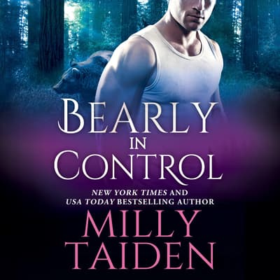 Bearly in Control by Milly Taiden audiobook