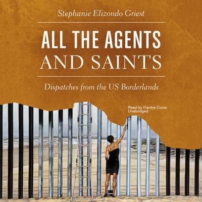 All the Agents and Saints by Stephanie Elizondo Griest audiobook