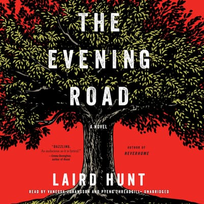 The Evening Road by Laird Hunt audiobook