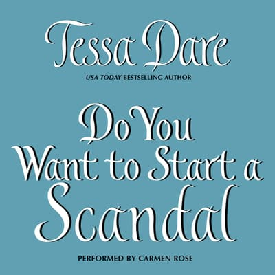 Do You Want to Start a Scandal by Tessa Dare audiobook