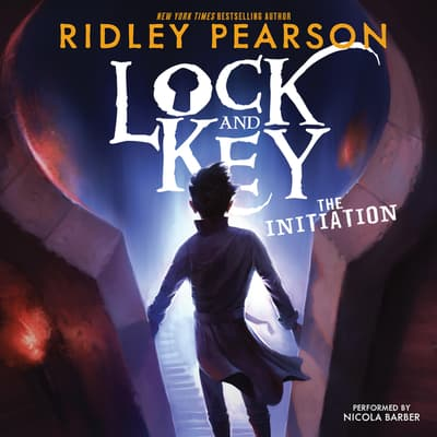 Lock and Key: The Initiation by Ridley Pearson audiobook