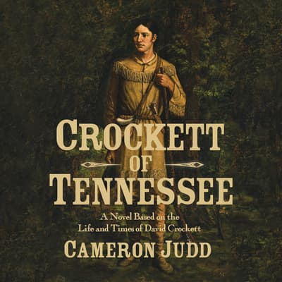 Crockett of Tennessee by Cameron Judd audiobook