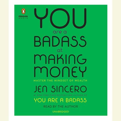 You Are a Badass at Making Money by Jen Sincero audiobook