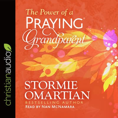 Power of a Praying Grandparent by Stormie Omartian audiobook