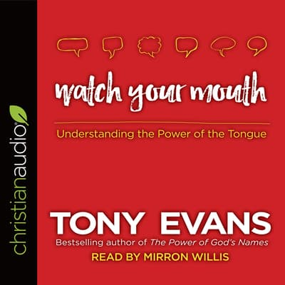Watch Your Mouth by Tony Evans audiobook