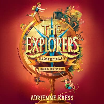 The Explorers: The Door in the Alley by Adrienne Kress audiobook