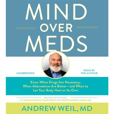 Mind Over Meds by Andrew Weil audiobook