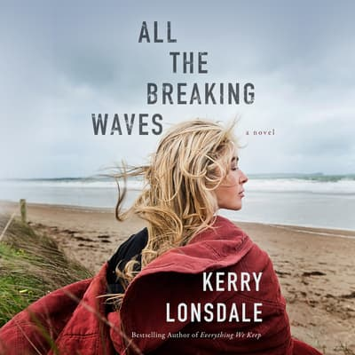 All the Breaking Waves by Kerry Lonsdale audiobook