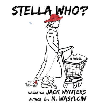 Stella Who? by L. M. Wasylciw audiobook