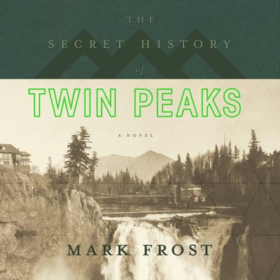 The Secret History of Twin Peaks by Mark Frost audiobook