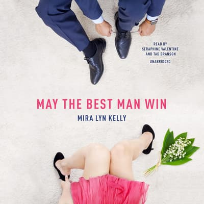 May the Best Man Win by Mira Lyn Kelly audiobook