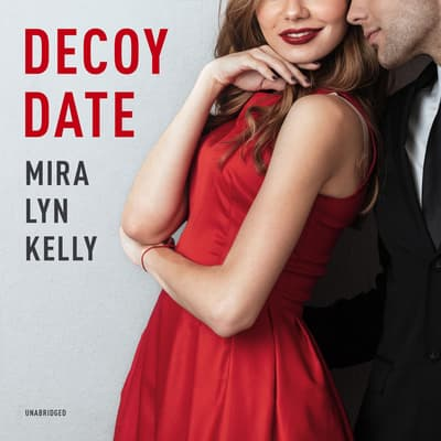 Decoy Date by Mira Lyn Kelly audiobook