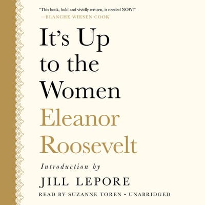 It's up to the Women by Eleanor Roosevelt audiobook
