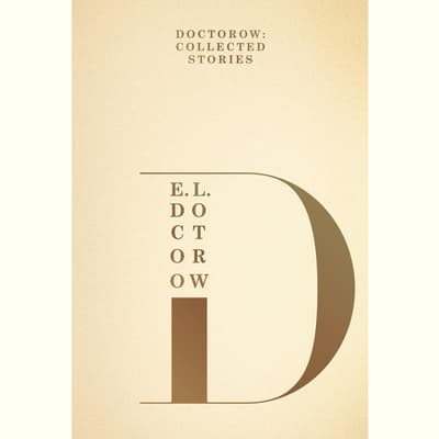 Doctorow: Collected Stories by E. L. Doctorow audiobook