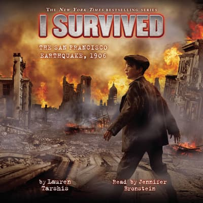 I Survived the San Francisco Earthquake, 1906 by Lauren Tarshis audiobook