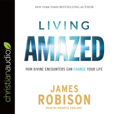 Living Amazed by James Robison audiobook