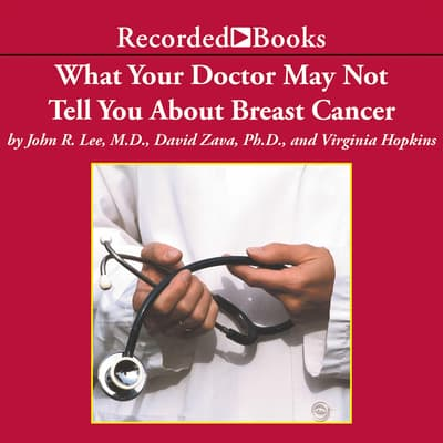 What Your Doctor May Not Tell You About: Breast Cancer by John Lee audiobook