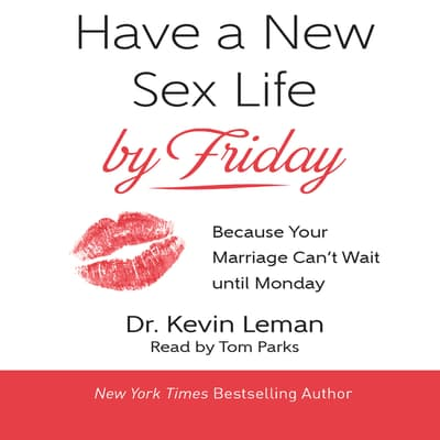Have a New Sex Life by Friday by Kevin Leman audiobook