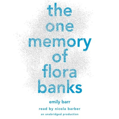 The One Memory of Flora Banks by Emily Barr audiobook