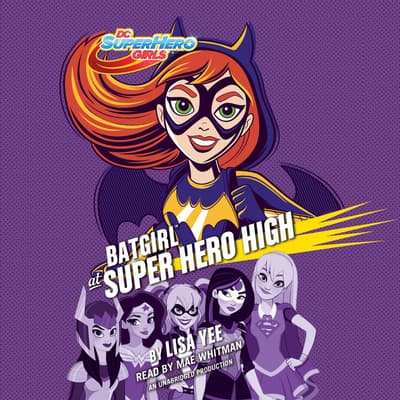 Batgirl at Super Hero High (DC Super Hero Girls) by Lisa Yee audiobook