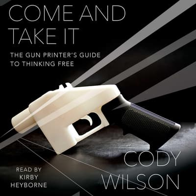 Come and Take It by Cody Wilson audiobook