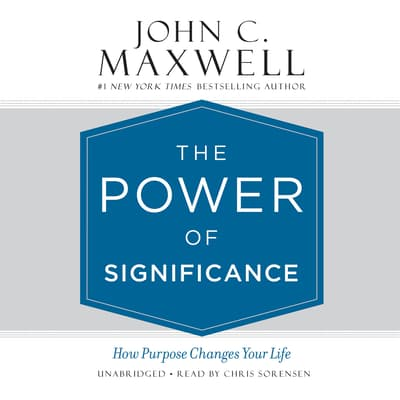 The Power of Significance by John C. Maxwell audiobook