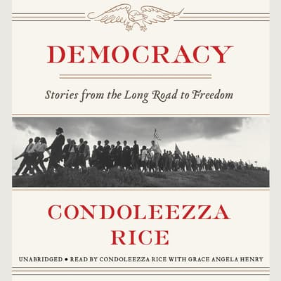 Democracy by Condoleezza Rice audiobook