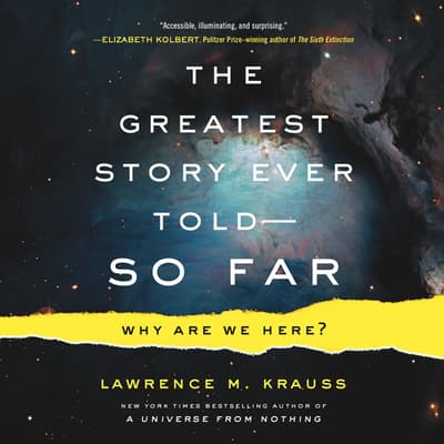 The Greatest Story Ever Told--So Far by Lawrence M. Krauss audiobook