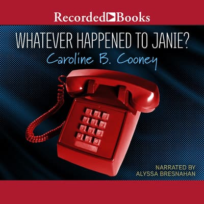 Whatever Happened to Janie? by Caroline B. Cooney audiobook