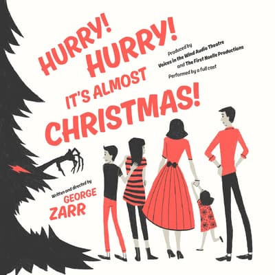 Hurry! Hurry! It's Almost Christmas! by George Zarr audiobook