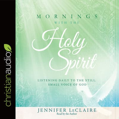 Mornings With the Holy Spirit by Jennifer LeClaire audiobook