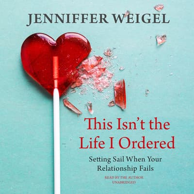 This Isn't the Life I Ordered by Jenniffer Weigel audiobook