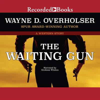 The Waiting Gun by Wayne D. Overholser audiobook