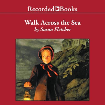 Walk Across the Sea by Susan Fletcher audiobook