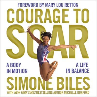 Courage to Soar by Simone Biles audiobook