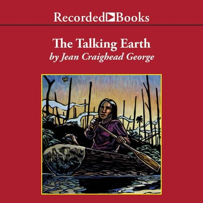 The Talking Earth by Jean Craighead George audiobook